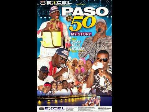 Paso @50 (My Story) || Latest Alhaji Wasiu Alabi Pasuma  @50