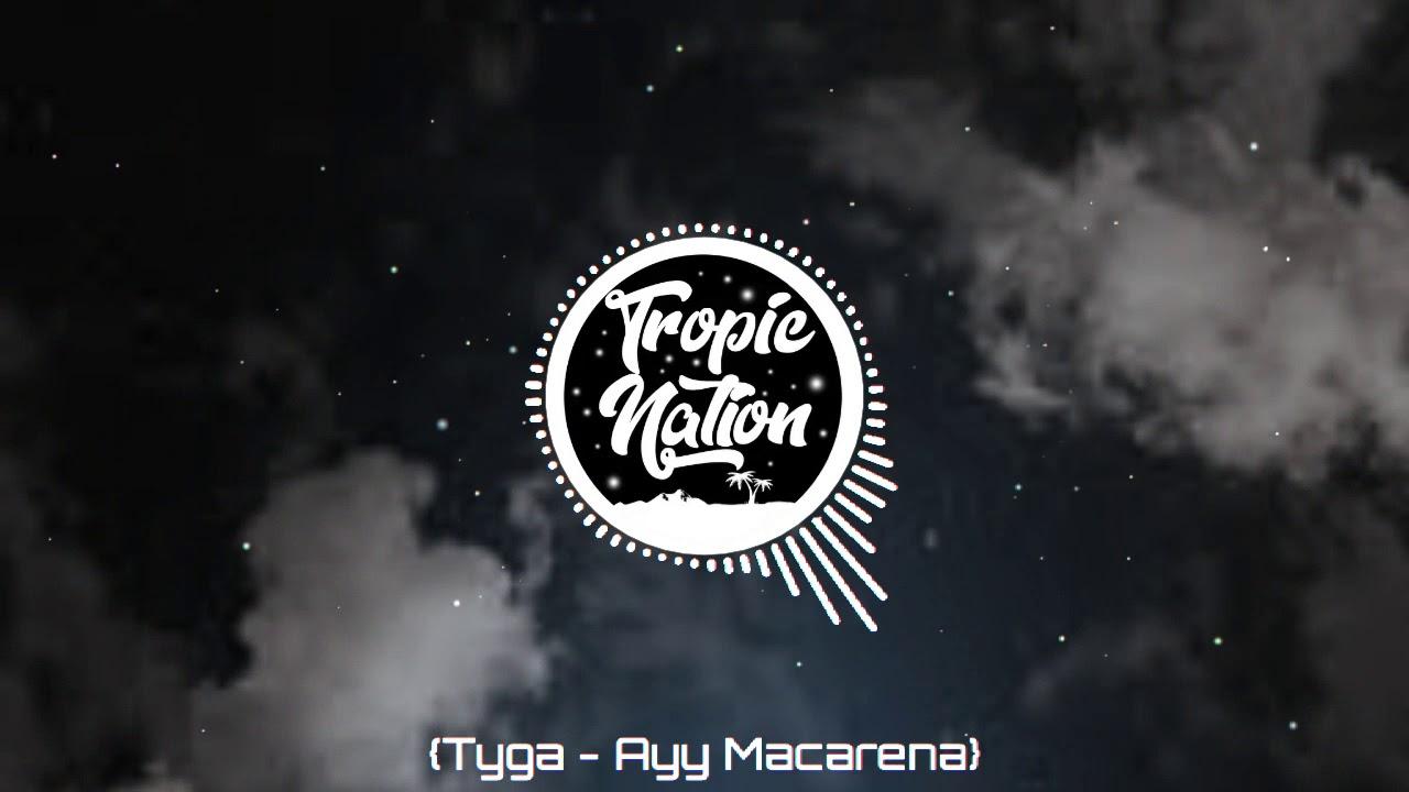 Download Tyga - Ayy Macarena (CHILDSPLAY _ NOIZ Remix)