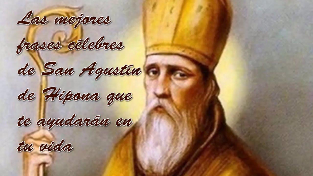 Las Mejores Frases Célebres De San Agustín De Hipona Que Te Ayudarán En Tu Vida