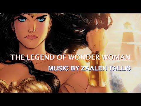 THE LEGEND OF WONDER WOMAN - MUSIC BY ZAALEN TALLIS