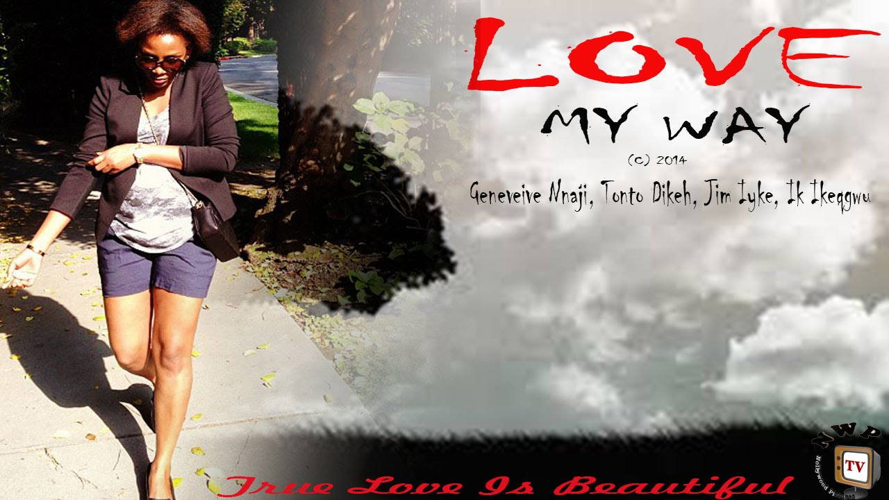 Download Love My Way - Nigerian Nollywood Movie