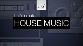 Logic Pro X - LET'S CREATE: House Music
