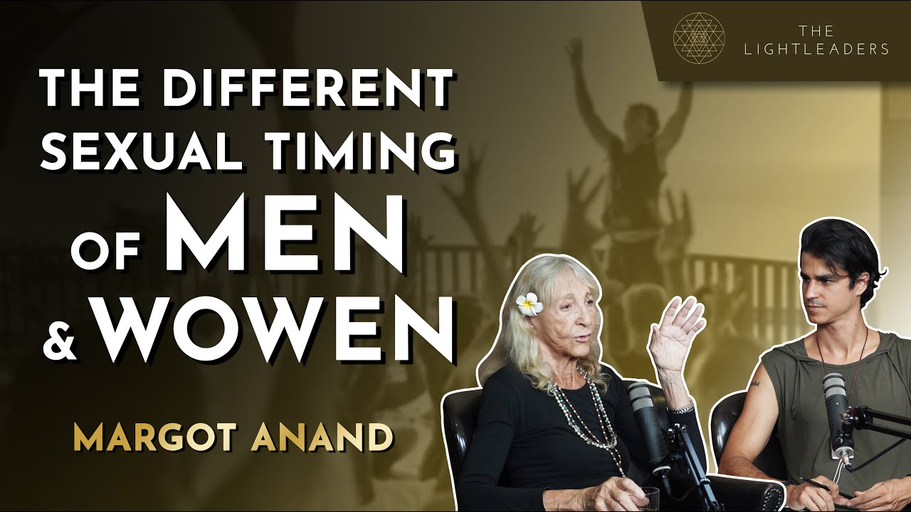 The Different Sexual Timing of Men and Women - Margot Anand