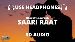 Saari Raat (8D Audio) - Bharatt Saurabh🎧