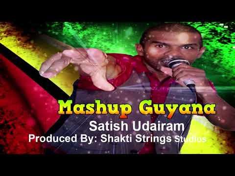 Satish Udairam - Mashup Guyana (2019 Guyana Chutney)