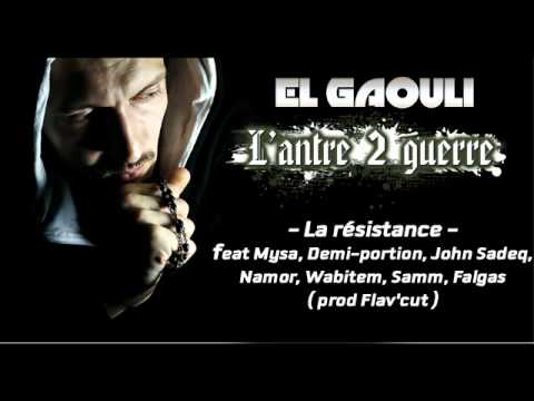 El Gaouli - La Resistance (Featuring Mysa, Demi Portion, John Sadeq, Namor, Wabitem, Samm et Falgas)