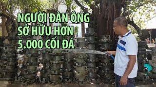 Lạ lùng ông vua cối đá ở Nha Trang: Mua không bán, xin thì tặng