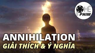 ANNIHILATION: Giải thích & Ý nghĩa