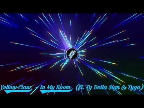 Yellow Claw - In My Room ft. Ty Dolla $ign & Tyga (Bass Boosted)