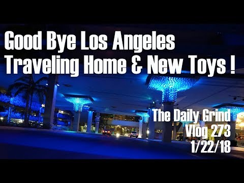 Good Bye Los Angeles - Traveling Home & New Toys! (Vlog 273)