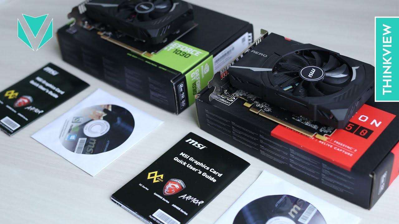 Card đồ họa 2 triệu chiến mọi game Esport: MSI Aero GT 1030 vs RX 550 ThinkView
