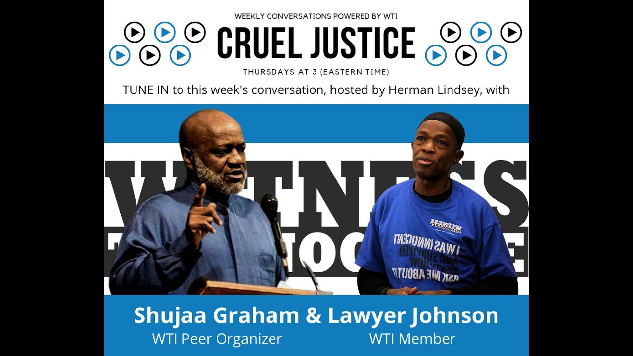 Cruel Justice Episode 17: WTI Members Shujaa Graham and Lawyer Johnson