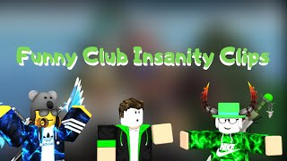 Some Funny Club Insanity Clips In Roblox