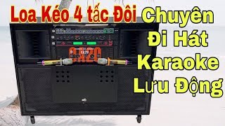 Loa Kéo 4 tấc đôi Cao Cấp Chuyên đi Kinh Doanh Karaoke Lưu Động | giá  LH0932669768 [MTA 364]