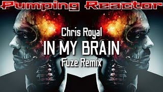 Chris Royal - In My Brain (Fuze Remix)