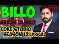 Coke studio season 12/ billo/abrar ul haq