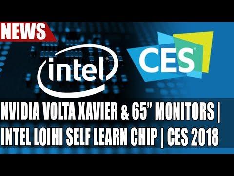 "Nvidia Volta Xavier & 65"" Monitors | Intel Loihi Self Learn Chip & 49-QuBit CPU | CES 2018"