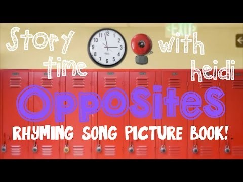 OPPOSITES - Rhyming Song Picture Book - (Story Time With Heidi!)