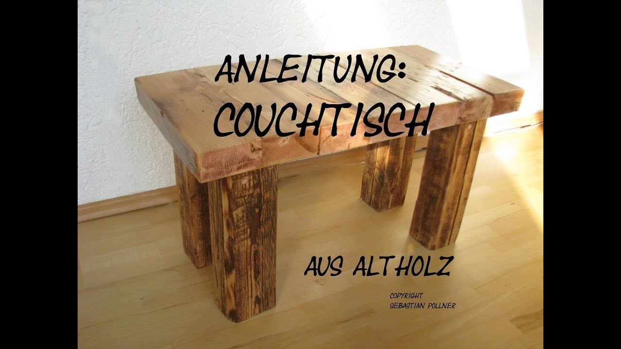 couchtisch aus altholz m bel mit geschichte youtube. Black Bedroom Furniture Sets. Home Design Ideas