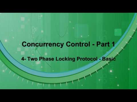 Concurrency Control - Part 1 - 04 - Two Phase Locking - Basic Version