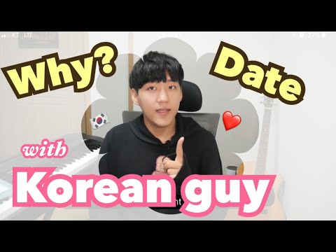 Why Should You Date A Korean Guy?