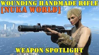 fallout 4 nuka world weapon spotlights wounding handmade rifle