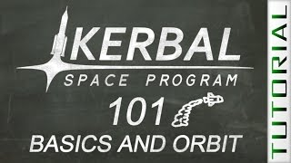 ksp 101 very basics and orbit kerbal space program tutorial