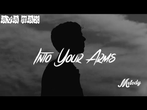 Ava Max - Into Your Arms (Witt Lowry No Rap) (new Sad Song 2019)