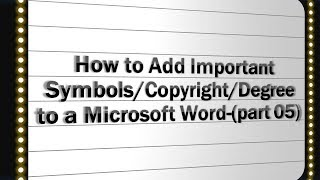 How to Add Important Symbols/Copyright/Degree to a Microsoft Word-(part 05)