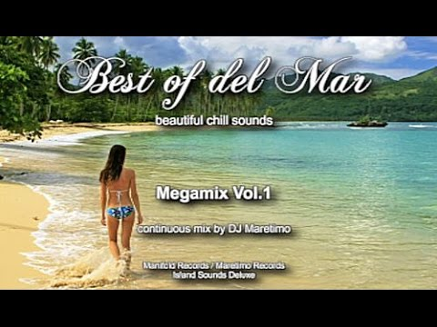 DJ Maretimo - Best Of Del Mar Megamix Vol.1, HD, 2017, 7+Hours, Beautiful Chill Cafe Mix