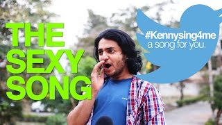 """THE SEXY SONG"" TWITTER WORDS RAP SONG! #KennySing4me"