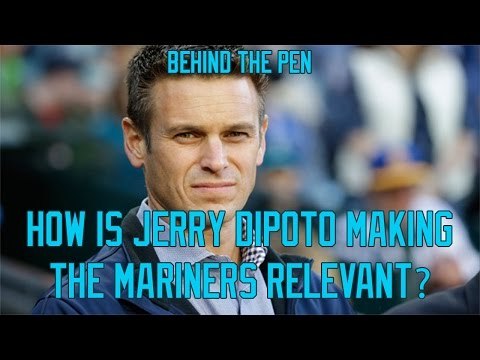 How Is Jerry Dipoto Making The Seattle Mariners Relevant?