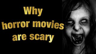 Why horror movies are scary