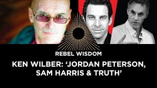 Ken Wilber: Jordan Peterson, Sam Harris & Truth