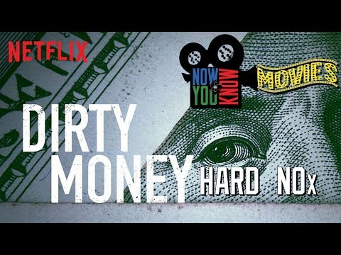 Dirty Money: Hard NOx - Now You Know Movies