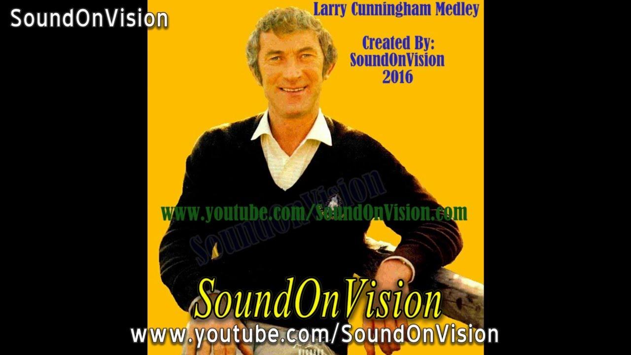 Larry Cunningham Medley Youtube