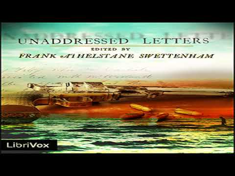 Unaddressed Letters | Anonymous, Frank Athelstane Swettenham | Epistolary Fiction, Memoirs | 1/4