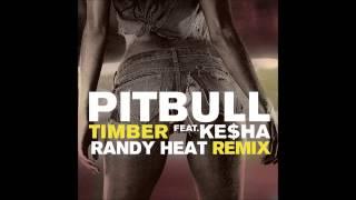 Pitbull Feat Kesha Timber Randy Heat Remix