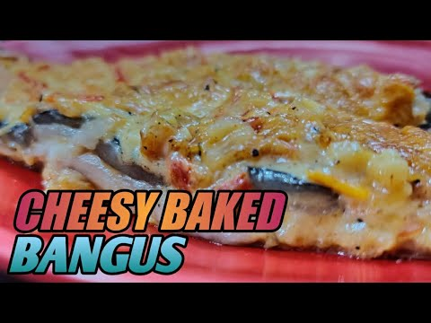 HOW TO COOK CHEESY BAKED BANGUS