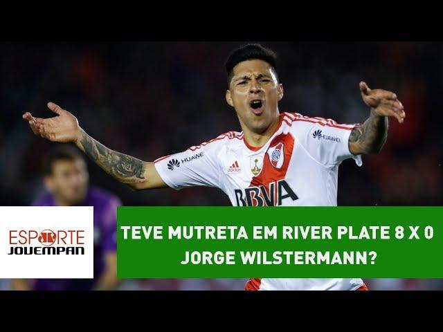 Teve MUTRETA em River Plate 8 x 0 Jorge Wilstermann?
