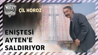 Çil Horoz - Eniştesi Ayten'e Saldırıyor