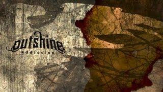 Outshine - Addiction