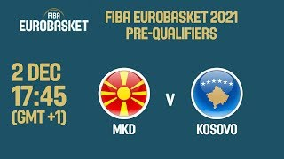 MKD v Kosovo - Full Game - FIBA EuroBasket 2021 Pre-Qualifiers 2019