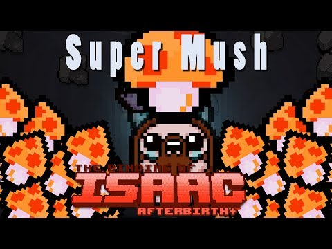 The Binding of Isaac Afterbirth Plus | Super Mush | Mod Spotlight
