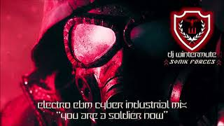 ELECTRO EBM CYBER INDUSTRIAL MIX -  YOU ARE  A SOLDIER NOW
