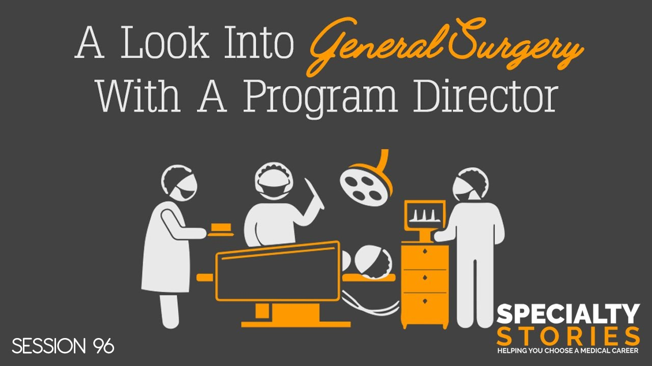 96: A Look Into General Surgery With A Program Director #Generalsurgery