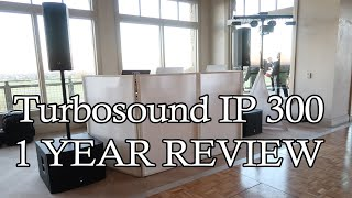 TURBOSOUND IP300 1 YEAR REVIEW