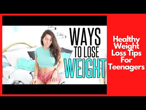 How To 13 Healthy Weight Loss Tips For Teenagers At Home