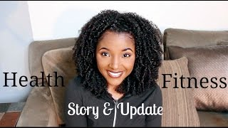 My HEALTH & FITNESS Story! + Update