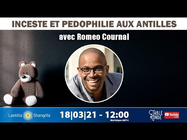 Inceste et pedophilie aux Antilles avec Romeo Cournal